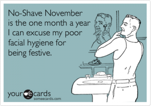 No Shave November is An Excuse