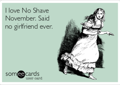 No Girlfriend Likes No Shave November
