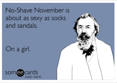 No Shave November is Not Sexy
